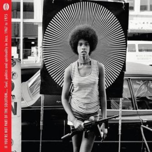 If You're Not Part Of The Solution: Soul Politics & Spirituality InJazz 1967-1975 /  Various [Import]
