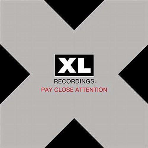 Pay Close Attention: XL Recordings /  Various [Explicit Content]