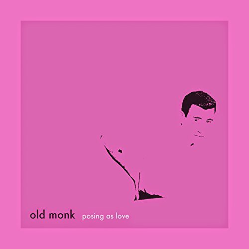 Old Monk - Posing As Love