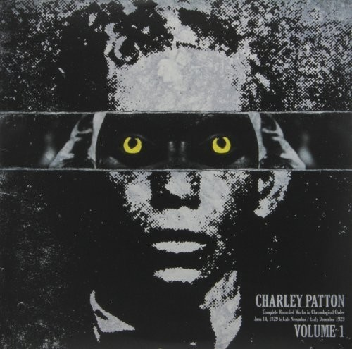 Charley Patton - Complete Recorded Works In Chronological Order, Vol. 1