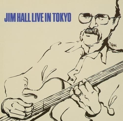 Jim Hall - Live In Tokyo [Remastered] (Jpn)