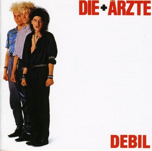 Die Aerzte - Debil [Import]