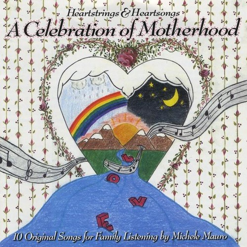 Heartstrings & Heartsongs a Celebration of Motherh