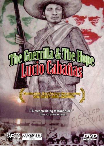 Guerrilla & the Hope: Lucio Cabanas