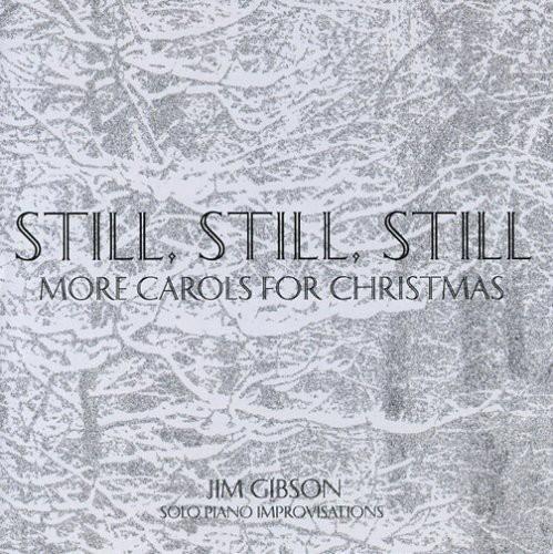 Still Still Still: More Carols for Christmas