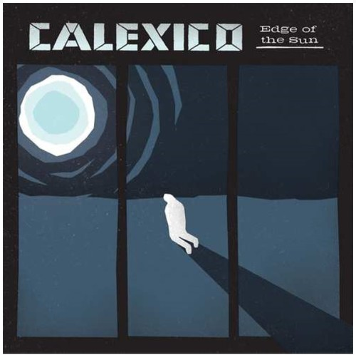 Calexico - Edge Of The Sun [Import]
