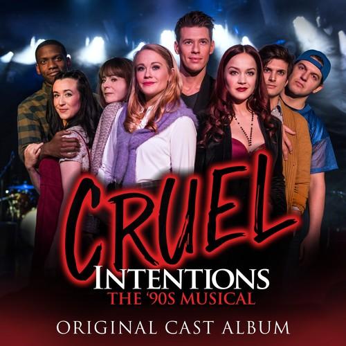 Cruel Intentions: The 90s Musical (Original Off-Broadway Cast of CruelIntentions)