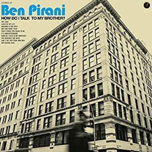 Ben Pirani - How Do I Talk To My Brother? [LP]