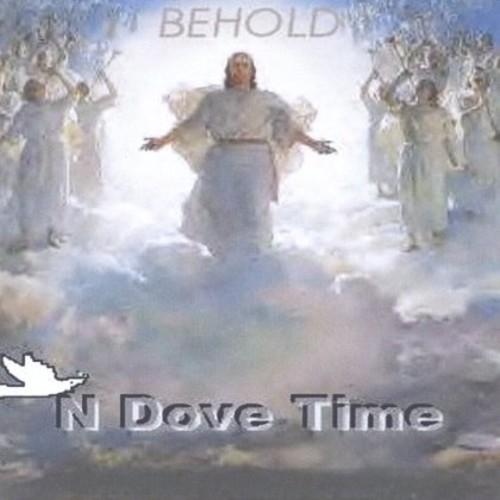 Behold N Dovetime