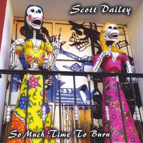 Scott Dailey - So Much Time to Burn