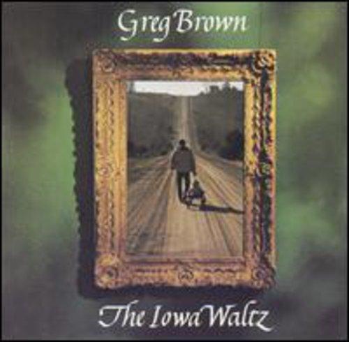 Greg Brown - Iowa Waltz
