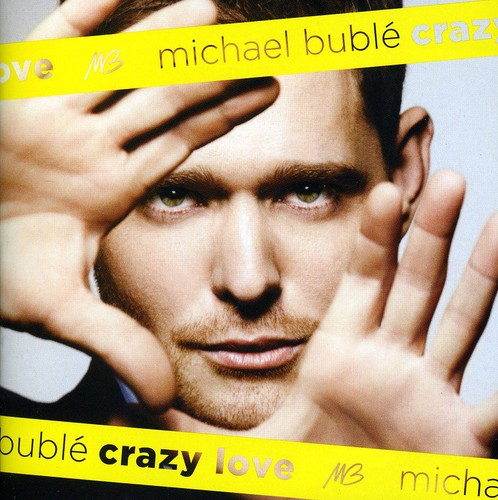 Michael Bublé-Crazy Love 2011