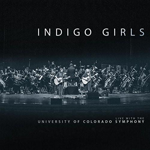Indigo Girls - Indigo Girls Live with The University of Colorado Symphony Orchestra [2CD]