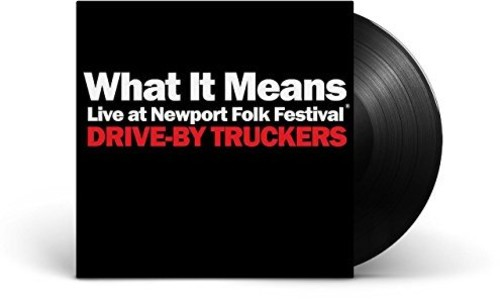 Drive-By Truckers - What It Means Live At Newport Folk Festival b/w The Perilous Night [Vinyl Single]