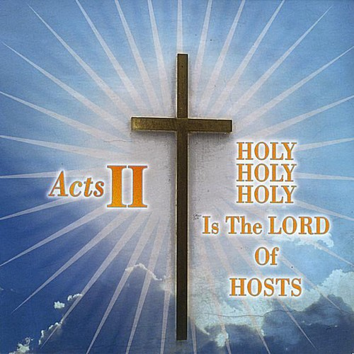 Holy Holy Holy Is the Lord of Hosts
