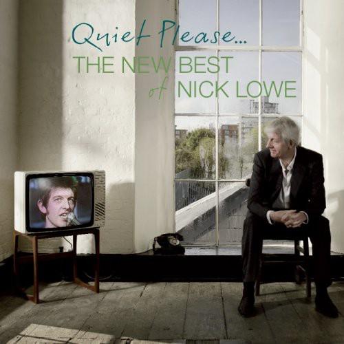 Nick Lowe - Quiet Please: The New Best of Nick Lowe