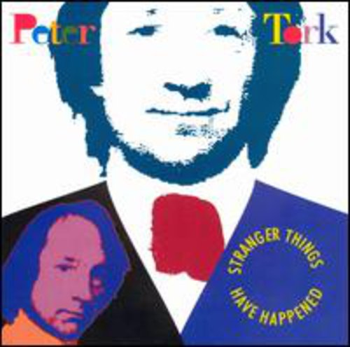 Peter Tork - Stranger Things Have Happened