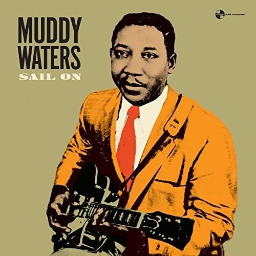 Muddy Waters - Sail On (Bonus Tracks) [180 Gram] [Remastered] (Vv) (Spa)