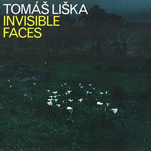 Tomas Liska: Invisble Faces