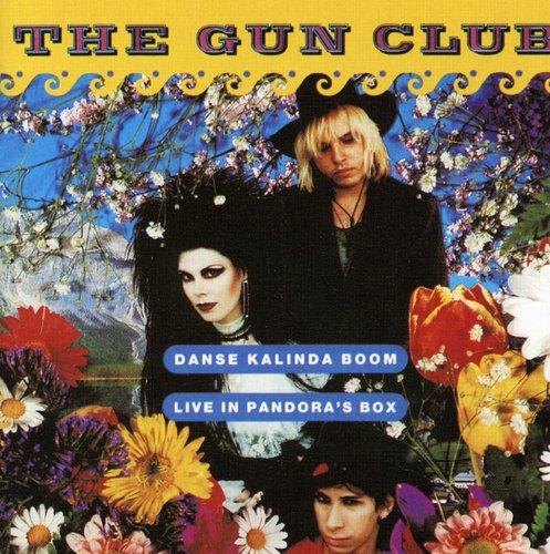 The Gun Club - Danse Kalinda Boom