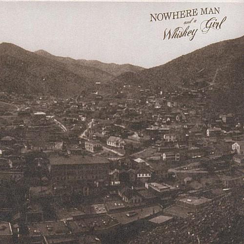 Nowhere Man & a Whiskey Girl