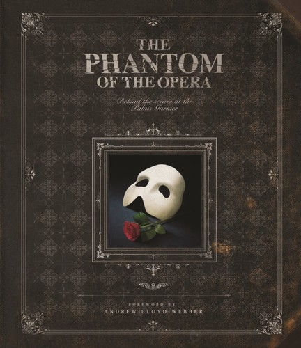 - The Phantom of the Opera: Behind the Scenes at the Palais Garnier