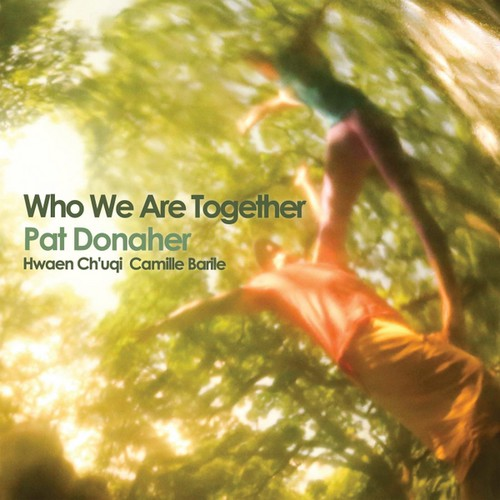 Pat Donaher - Who We Are Together