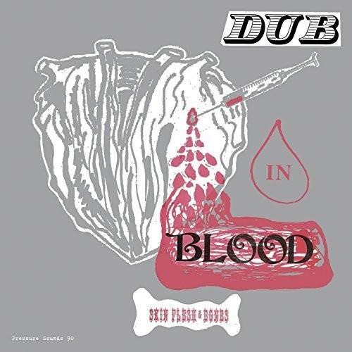 Skin Flesh & Bones - Dub in Blood