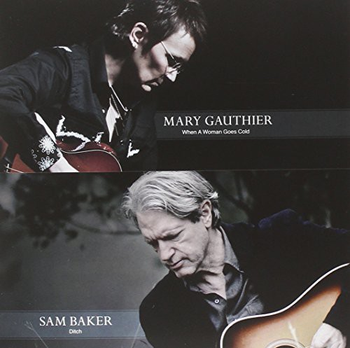 Mary Gauthier/Sam Baker - When A Woman Goes Cold/Ditch