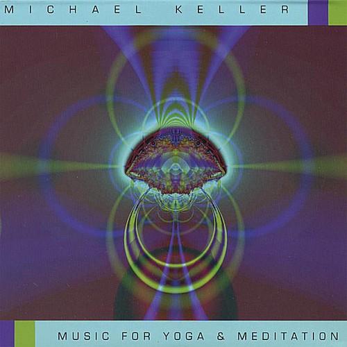 Keller, Michael : Music for Yoga & Meditation