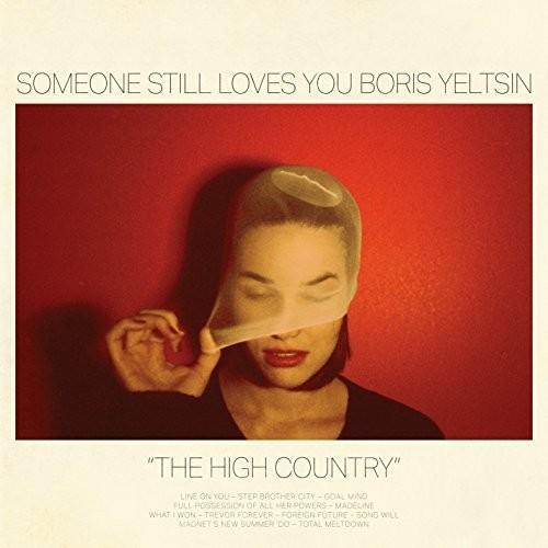 Someone Still Loves You Boris Yeltsin - The High Country [Vinyl]