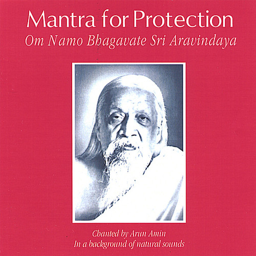 Mantra for Protection: Om Namo Bhagavate Sri Aravi