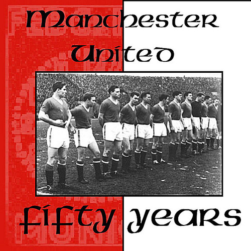 Manchester United Fifty Years