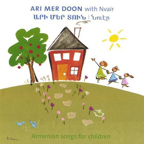 Ari Mer Doon with Nvair: Armenian Songs for Childr