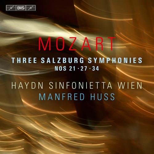 Mozart: Three Salzburg Symphonies Nos. 21, 27 & 34