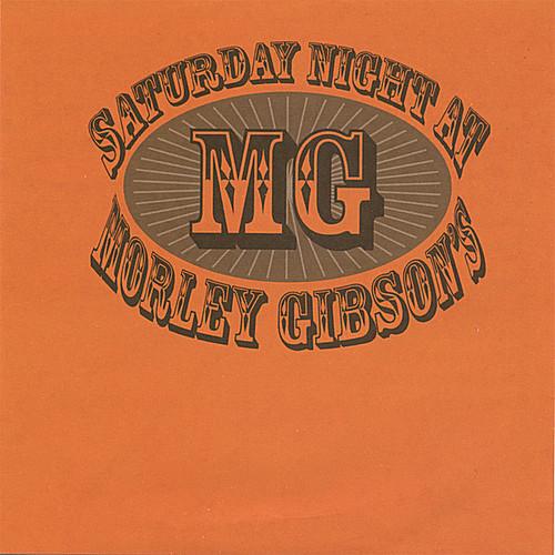 Saturday Night at Morley Gibson's