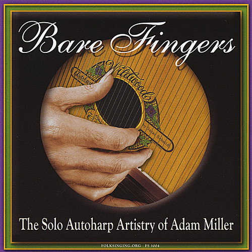 Bare Fingers-The Solo Autoharp Artistry of Adam Mi