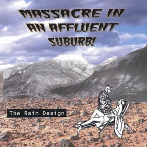 Rain Design : Massacre in An Affluent Suburb!