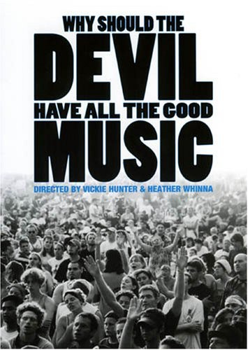 Why Should the Devil Have All the Good Music?