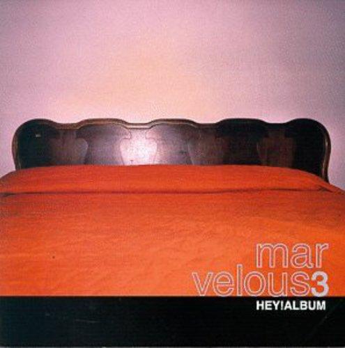 Marvelous 3 - Hey! Album