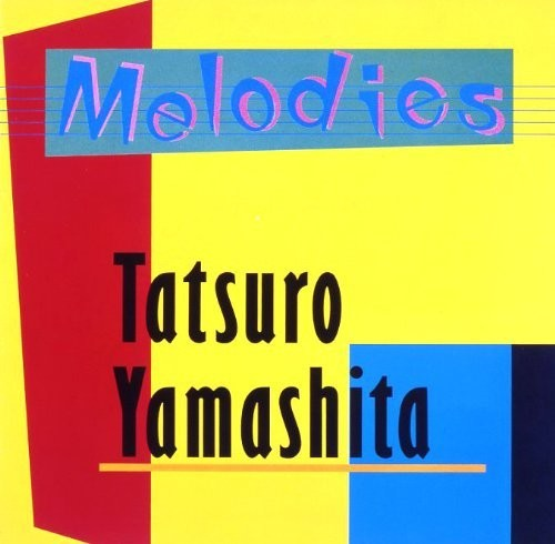 Tatsuro Yamashita - Melodies: 30th Anniversary Edition