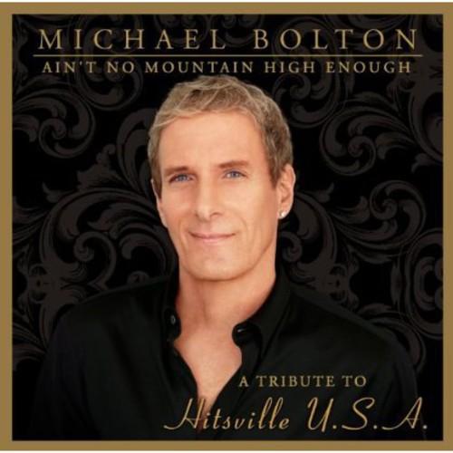 Michael Bolton-Ain't No Mountain High Enough: Tribute Hitsville