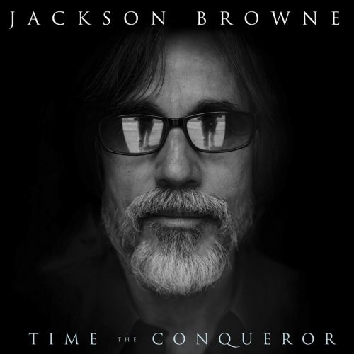 Jackson Browne - Time The Conqueror [Digipak]
