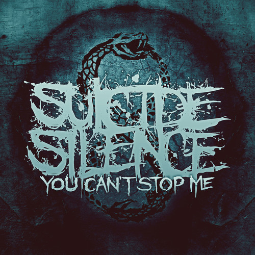 Suicide Silence - You Can't Stop Me [Deluxe]
