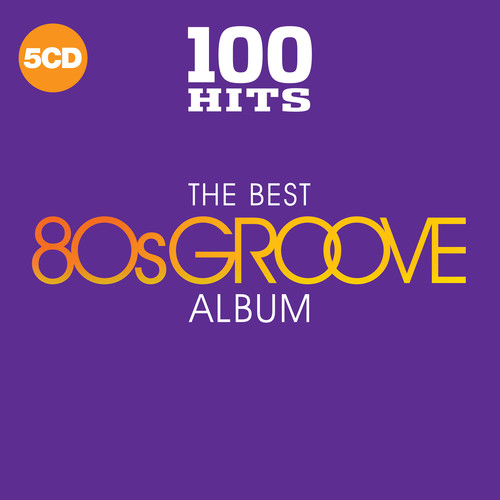100 Hits The Best 80s Groove Album / Various - 100 Hits: The Best 80s Groove Album / Various (Uk)