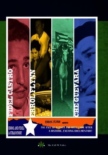 Errol and Fidel: A Cuban Story (Aka Cuban Rebel Girls)