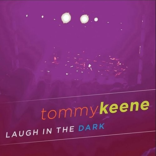 Tommy Keene - Laugh In The Dark (Dlcd)
