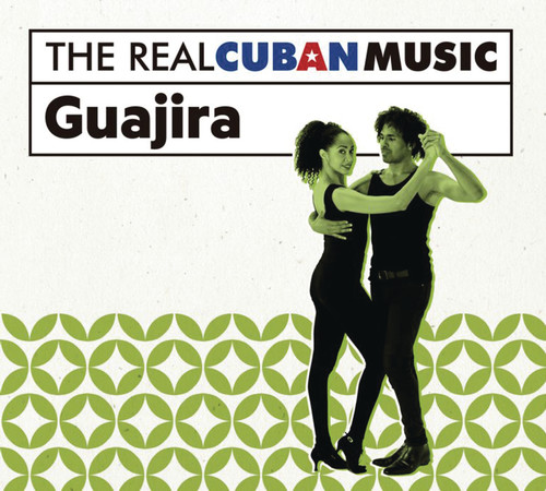 The Real Cuban Music: Guajira (Various Artists)