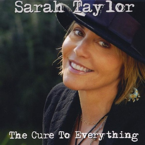 Sarah Taylor - Cure to Everything