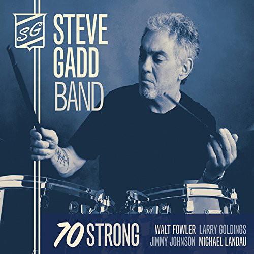 Steve Gadd Band - 70 Strong